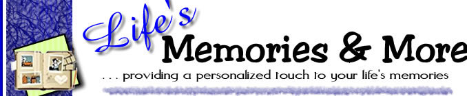 Life's Memories & More Home Page